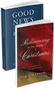 Good News for All People and Rediscovering the True Meaning of Christmas